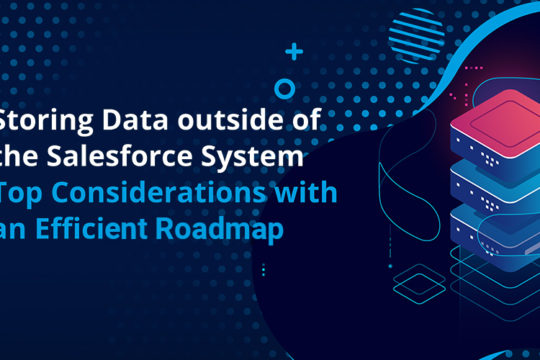 storing-data-outside-of-the-salesforce-system-top-considerations-with-an-efficient-roadmap/