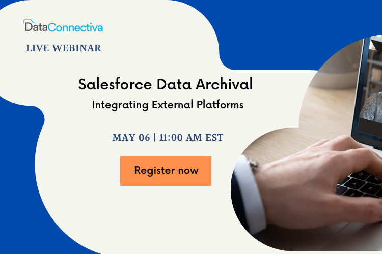 WEBINAR: Salesforce Data Archival: Integrating External Platforms
