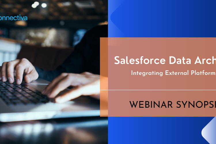 [WEBINAR] Salesforce Data Archival: Integrating External Platforms