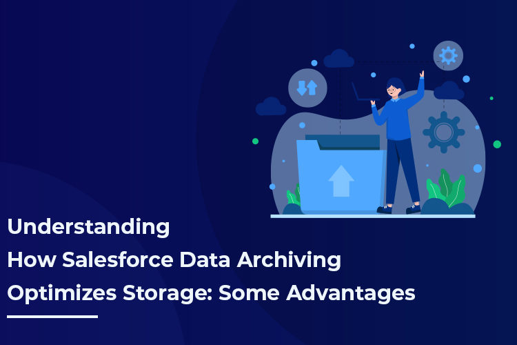 Understanding How Salesforce Data Archiving Optimizes Storage