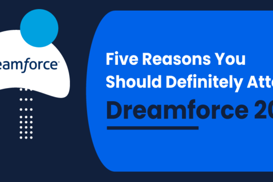 Five Reasons You Should Definitely Attend Dreamforce 2021